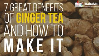 7 fantastic health benefits of ginger tea and how to make it - Video