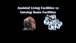 Assisted Living Facilities vs Nursing Home Facilities