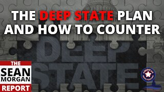 The Deep State Plan & How To Counter