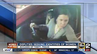 Deputies trying to identify women accused of theft, fraud - Video