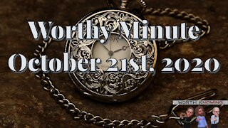 Worthy Minute - October 21st 2020