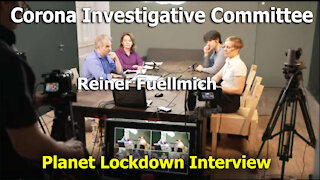 PLANET LOCKDOWN - Atty, Reiner Fuellmich Interview
