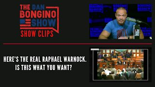 Here's the real Raphael Warnock. Is This What You Want? - Dan Bongino Show Clips