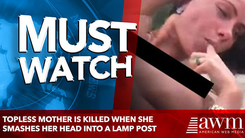 Topless mother is killed when she smashes her head into a lamp post