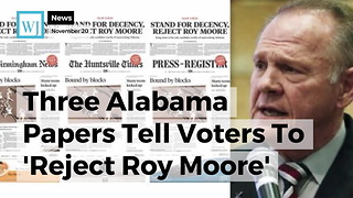 Three Alabama Papers Tell Voters To 'Reject Roy Moore' - Video