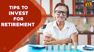 Tips To Invest For Retirement