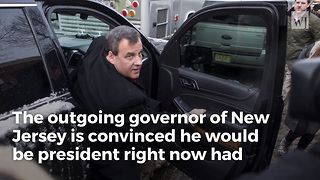 Chris Christie: I Would Be President Of The United States If Trump Hadn't Run For Office - Video