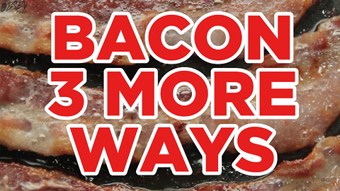 Bacon 3 More Ways