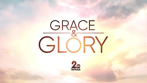 Grace and Glory 2/28/2021