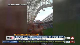 Naples man travels to Russia for World Cup - Video