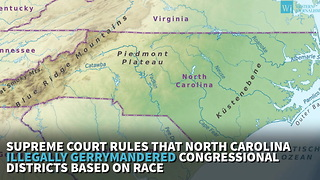 Supreme Court Rules That North Carolina Illegally Gerrymandered Congressional Districts Based On Race - Video