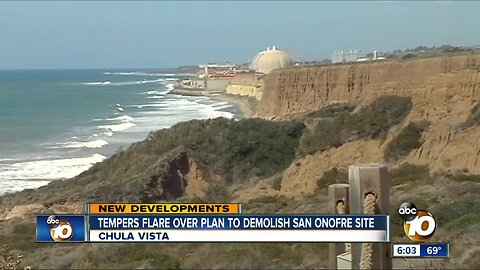 Tempers flare over plan to demolish San Onofre site