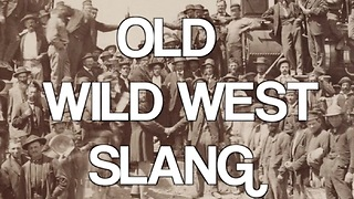 Old Wild West Slang