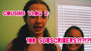 Cousins Vlog 2: 100 Subscribers?!?!?!?! | Gabby's Gallery
