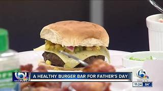 Healthy burger ideas for Father's Day - Video