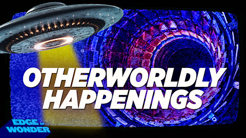 IN OTHER NEWS [PART 1]: OTHERWORLDLY HAPPENINGS