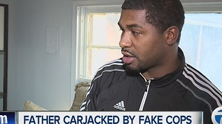 Father talks about being carjacked by fake cops - Video