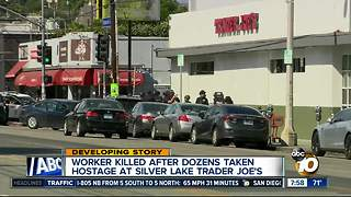 Worker killed after after dozens taken hostage at Silver Lake Trader Joe's