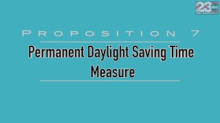 Proposition 7: Permanent Daylight Saving Time Measure