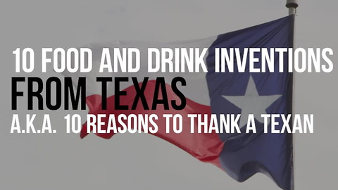 10 Food and Drink Inventions to Thank Texas For