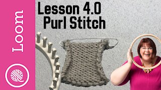 4.0 How to Loom Knit | Purl Stitch