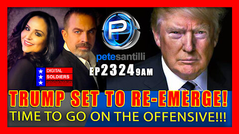 EP 2324-9AM Trump Is About To Re-Emerge! Time To Go On The Offensive
