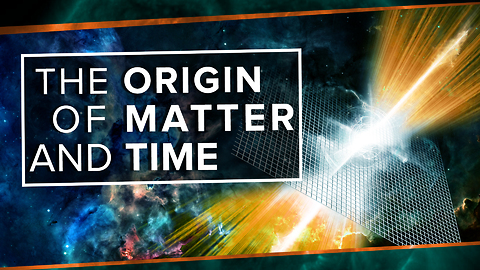 The Origin of Matter and Time