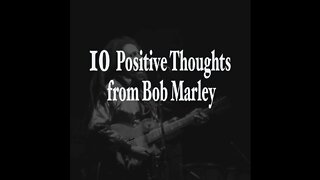 10 Positive Thoughts From Bob Marley