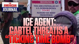 Former ICE Agent: The Cartel Threat Is A Ticking Time Bomb
