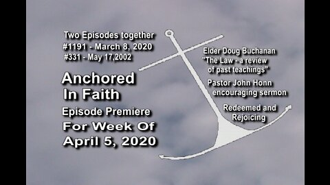 Week of April 5th, 2020 - Anchored in Faith Episode Premiere 1191