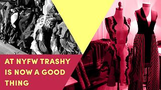 NYFW is getting trashy to save the planet - Video