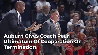 Auburn Gives Coach Pearl Ultimatum Of Cooperation Or Termination - Video