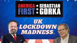 UK lockdown madness. Mike Graham with Sebastian Gorka on AMERICA First