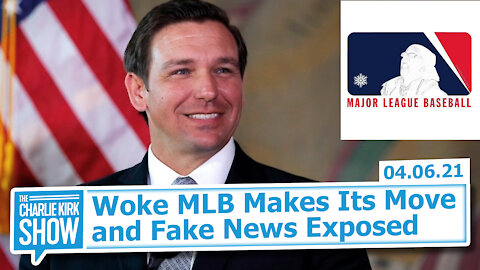 Woke MLB Makes Its Move + Fake News Exposed | The Charlie Kirk Show