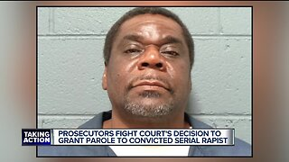 Prosecutors fight court's decision to grant parole to convicted serial rapist.