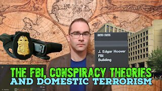 The FBI Declared Conspiracy Theories Domestic Terrorism