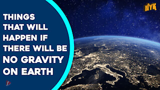 What If There Was No Gravity On Earth? *