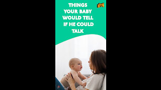 What If Babies Could Speak *