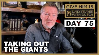 Taking Out the Giants | Give Him 15: Daily Prayer with Dutch Day 75
