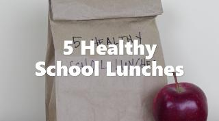 Five Healthy School Lunches - Video