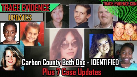 Special Update - Carbon County Beth Doe IDENTIFIED & 7 Case Updates