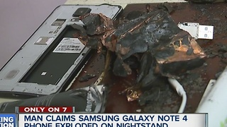 Man says Samsung Note 4 exploded on his nightstand - Video