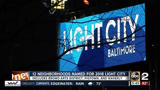City announces 2018 Light City neighborhoods - Video