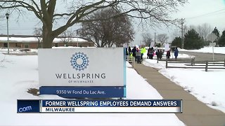 Wellspring employees want answers after sudden closure