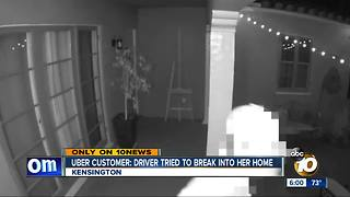 Woman says Uber driver tried to break into home - Video