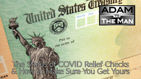 The Status of COVID Relief Checks & How to Make Sure You Get Yours