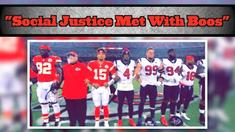 NFL Chiefs And Texans' Pregame Moment For Social Justice Met With Boos