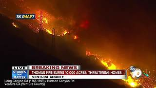 Thomas Fire burns 10,000 acres in Ventura County - Video
