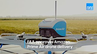 FAA approves Amazon Prime Air drone delivery