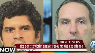 Fake dentist victim speaks, recounts the experience